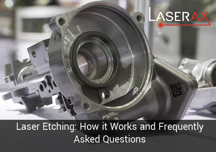 Laser Etching How it Works and FAQ - Laserax