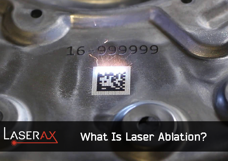What Is Laser Ablation - Laserax